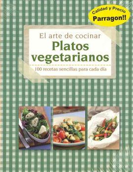 El Arte De Cocinar Platos Vegetarianos 100 Recetas Sencillas Para - Recetas-para-vegetarianos-sencillas