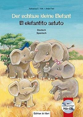 Librería Central - Der schlaue kleine Elefant / El elefantito astuto, Deutsch/Spanisch, m. Audio-CD