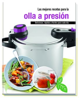 Las mejores recetas para la olla a presi n 9783625139287 - La mejor olla a presion ...