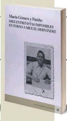 Librería Central - Diez entrevistas imposibles en torno a Miguel Hernández
