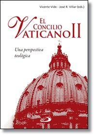 El Concilio Vaticano II. Una perspectiva teológica