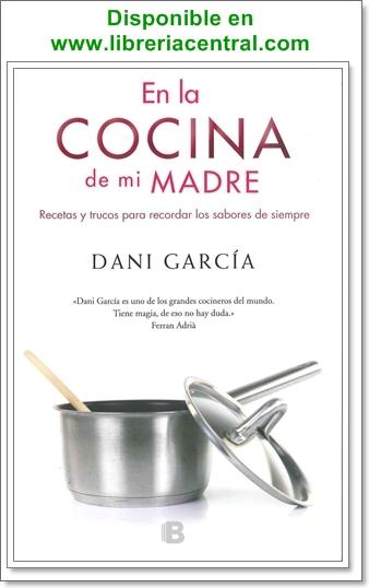 En la cocina de mi madre, Dani García