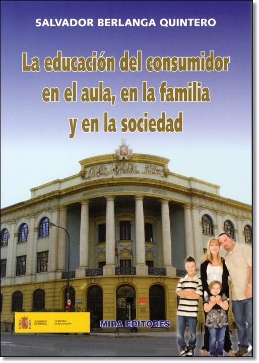 La educación del consumidor en el aula, en la familia y en la sociedad
