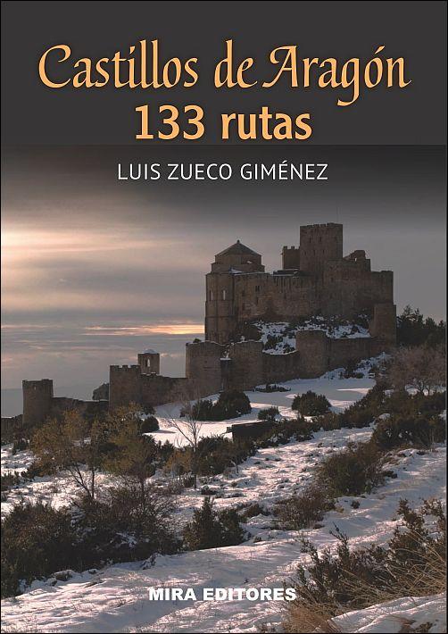 Castillos de Aragón. 133 rutas