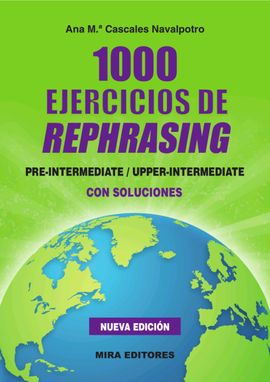Librería Central - 1000 Ejercicios de rephrasing (Pre-Intermediate / Upper-Intermediate. Con soluciones) (9788484655565)