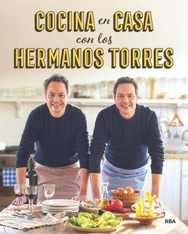 Cocina en casa con los hermanos torres 9788490567678 for Cocina hermanos torres